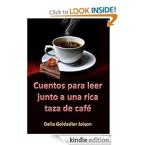 """""""CUENTOS PARA LEER JUNTO A UNA RICA TAZA DE CAFÉ"""" (Spanish Edition)"""