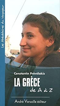 La Gr�ce de A � Z par Constantin Pr�v�lakis