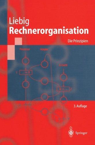 Rechnerorganisation: Die Prinzipien (Springer-Lehrbuch)  [Liebig, Hans] (Tapa Blanda)