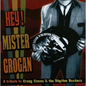 hey-mister-grogan-a-tribute-to-crazy-cavan-the-rhythm-rockers