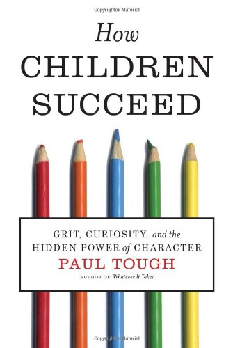 Paul Tough - How Children Suceed