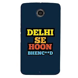 ColourCrust Motorola Google Nexus 6 Mobile Phone Back Cover With Delhi Se Hoon Quirky - Durable Matte Finish Hard Plastic Slim Case