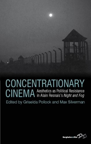 Concentrationary Cinema: Aesthetics As Political Resistance in Alain Resnais's Night and Fog