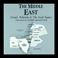 The Middle East Audiobook by Wendy McElroy Narrated by Harry Reasoner, Peter Hackes, Richard C. Hottelet