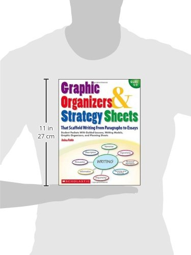Graphic Organizers & Strategy Sheets: That Scaffold Writing from Paragraphs to Essays (Teaching Strategies)