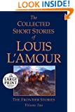The Collected Short Stories of Louis L'Amour, Volume 2: The Frontier Stories (Random House Large Print)