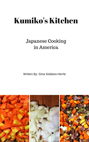 Kumiko's Kitchen: Japanese Cooking in America by Gina Soldano-Herrle, Kumiko Nakatani