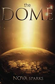 the DOME (the DOME trilogy)