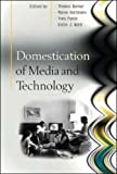 img - for Domestication of Media and Technology 1st Edition by Hartmann, Maren; Berker, Thomas; Punie, Yves; Ward, Katie published by Open University Press Hardcover book / textbook / text book