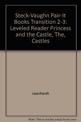 Steck-Vaughn Pair-It Books Transition 2-3: Leveled Reader Princess and the Castle, The, Castles