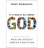 It's Really All About God: Reflections of a Muslim Atheist Jewish Christian (Hardback) - Common
