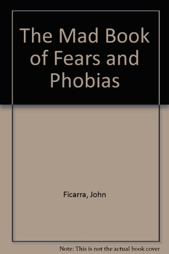 The Mad Book of Fears and Phobias, Ficarra, John