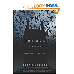 Batman and Psychology: A Dark and Stormy Knight by Travis Langley, Dennis O'Neil and Michael Uslan