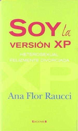 Soy La Versión Xp, Heterosexual Felizmente Divorciada descarga pdf epub mobi fb2