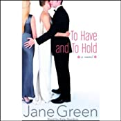 To Have and To Hold | [Jane Green]