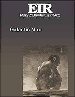 Galactic Man: Published May 15, 2015 (Executive Intelligence Review) (Volume 42)