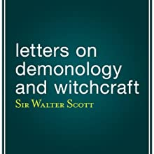 Letters on Demonology and Witchcraft (       UNABRIDGED) by Walter Scott Narrated by Eric Brooks