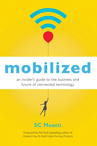 Download Mobilized: An Insider's Guide to the Business and Future of Connected Technology