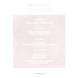 Arvo Pärt : Fratres - Cantus (in memory of Benjamin Britten) - Tabula Rasa