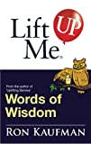 img - for Lift Me UP! Words of Wisdom: Remarkable Quotes and Heart-Filled Notes to Open Up Your Mind! (Lift Me UP!) book / textbook / text book