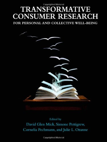 Transformative Consumer Research for Personal and Collective Well-BeingFrom Routledge