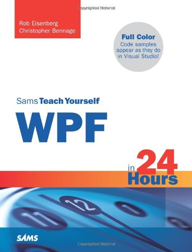 Sams Teach Yourself WPF in 24 Hours (Teach Yourself in 24 Hours)