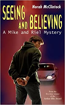 Seeing And Believing A Mike And Riel Mystery border=