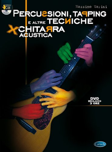 Percussioni, tapping e altre tecniche per chitarra acustica. Con DVD: Carisch Music Lab Italia