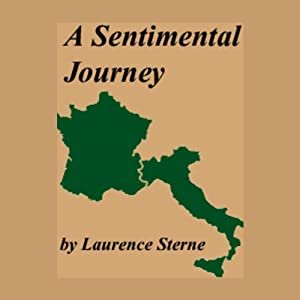 A Sentimental Journey Through France And Italy | [Laurence Sterne]