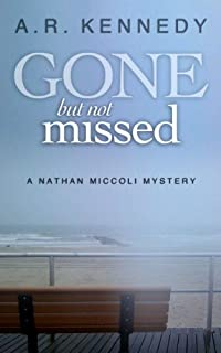 Gone But Not Missed by A R Kennedy ebook deal