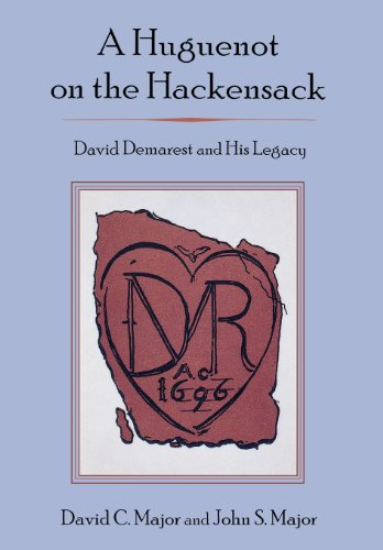 A Huguenot on the Hackensack: David Demarest and His Legacy