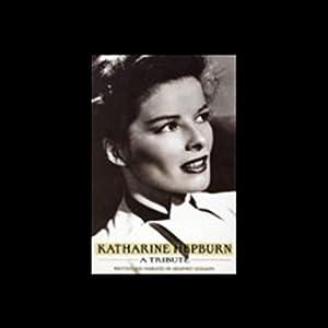 Katharine Hepburn: A Tribute | [Geoffrey Giuliano]