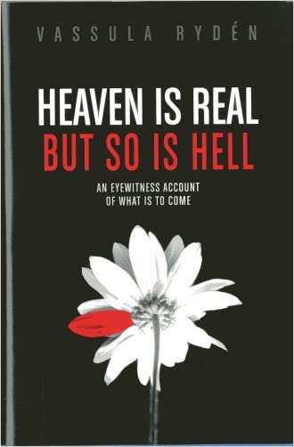 Heaven is Real But So is Hell: An Eyewitness Account of What is to Come