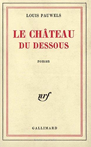 Le Château du dessous (Blanche)