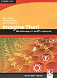 Imagine That! with CD-ROM/Audio CD: Mental Imagery in the EFL Classroom (Helbling Languages)
