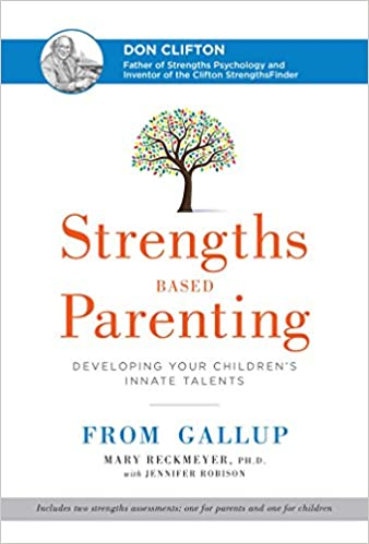 Strengths Based Parenting: Developing Your Children's Innate Talents