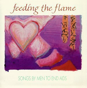 Feeding The Flame: Songs By Men To End AIDS (Proceeds benefit National Minority AIDS Council) by Various Artists (2015-05-27)