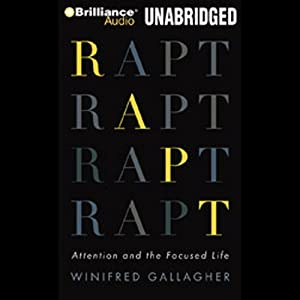 Rapt: Attention and the Interested Life | [Winifred Gallagher]