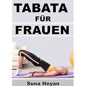 Tabata für Frauen: Das 4 Minuten Training für maximale Fettverbrennung & effektiven Musk