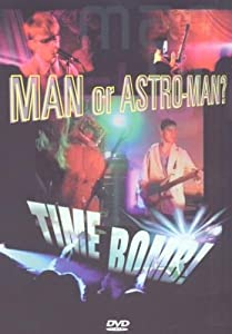 Man or Astroman - Time Bomb