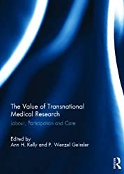 The Value of Transnational Medical Research: Labour, Participation and Care