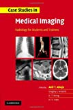 img - for Case Studies in Medical Imaging: Radiology for Students and Trainees book / textbook / text book