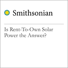 Is Rent-To-Own Solar Power the Answer? Other by Jason Overdorf Narrated by Mark Schectman