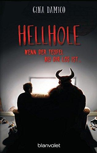 Gina Damico: Hellhole - Wenn der Teufel bei dir los ist ..