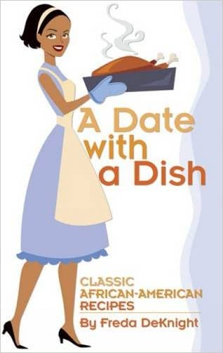 A Date with a Dish: Classic African-American Recipes written by Freda DeKnight