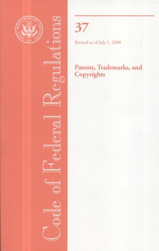 Code of Federal Regulations, Title 37, Patents,...