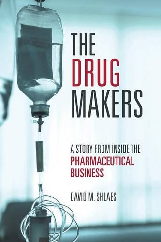 The Drug Makers: A Story from Inside the Pharmaceutical Business PDF