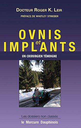 Ovnis et implants - Un chirurgien témoigne: Les dossiers non classés