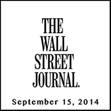 The Morning Read from The Wall Street Journal, September 15, 2014  by The Wall Street Journal Narrated by The Wall Street Journal