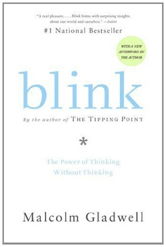 Blink - The Power of Thinking without Thinking - Gladwell